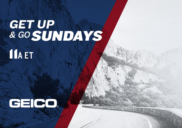 Get Up and Go Sundays Presented by Geico
