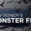 Trev Gowdy's Monster Fish