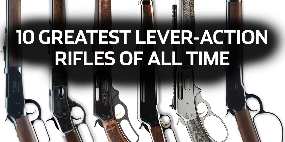 10 Greatest Lever-Action Rifles of All Time