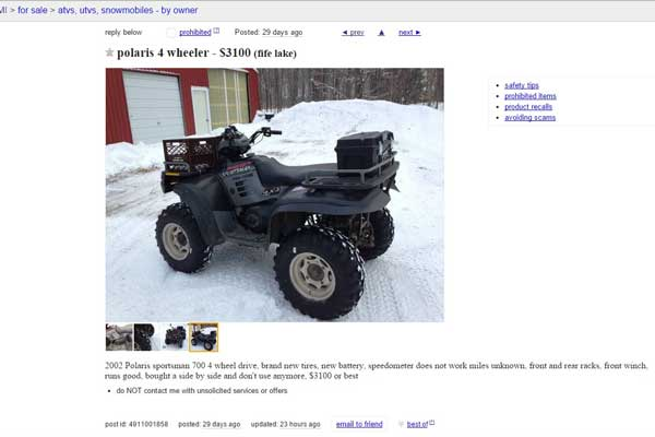 I found a decent deal on a 2002 Polaris Sportsman 700. Make sure when you check the machine out in person that it starts, runs and drives as advertised.