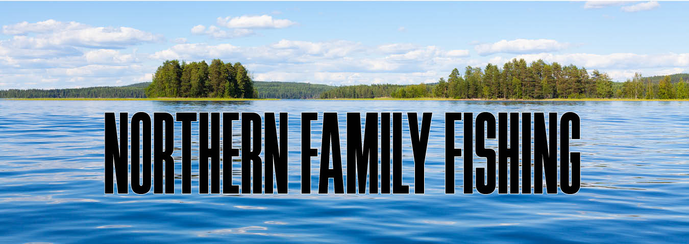2018 Northern Family Fishing Destinations