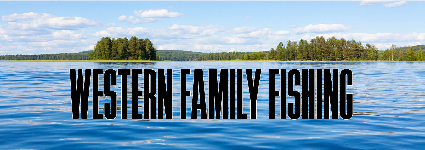 Western Family Fishing