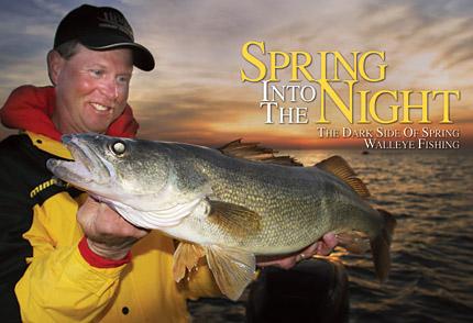 The Dark Side Of Spring Walleye Fishing