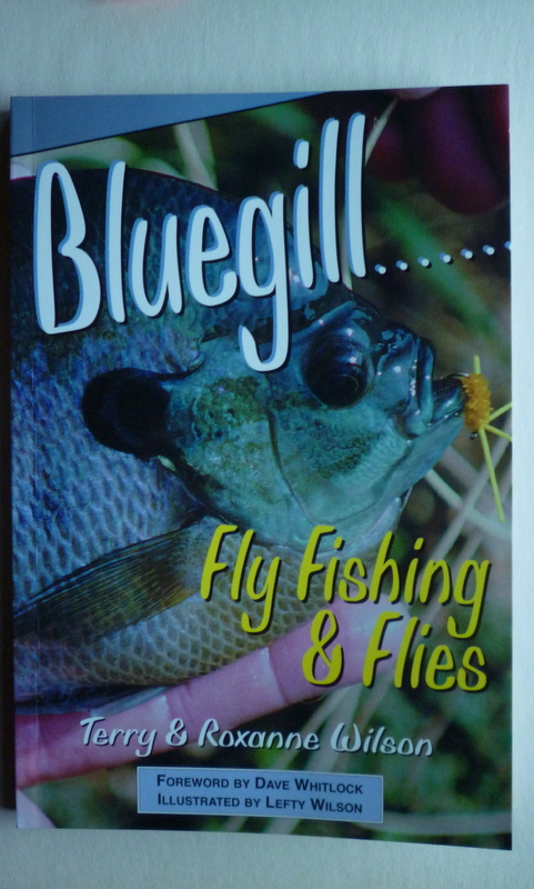 Bluegill Fly Fishing and Flies by Terry and Roxanne Wilson