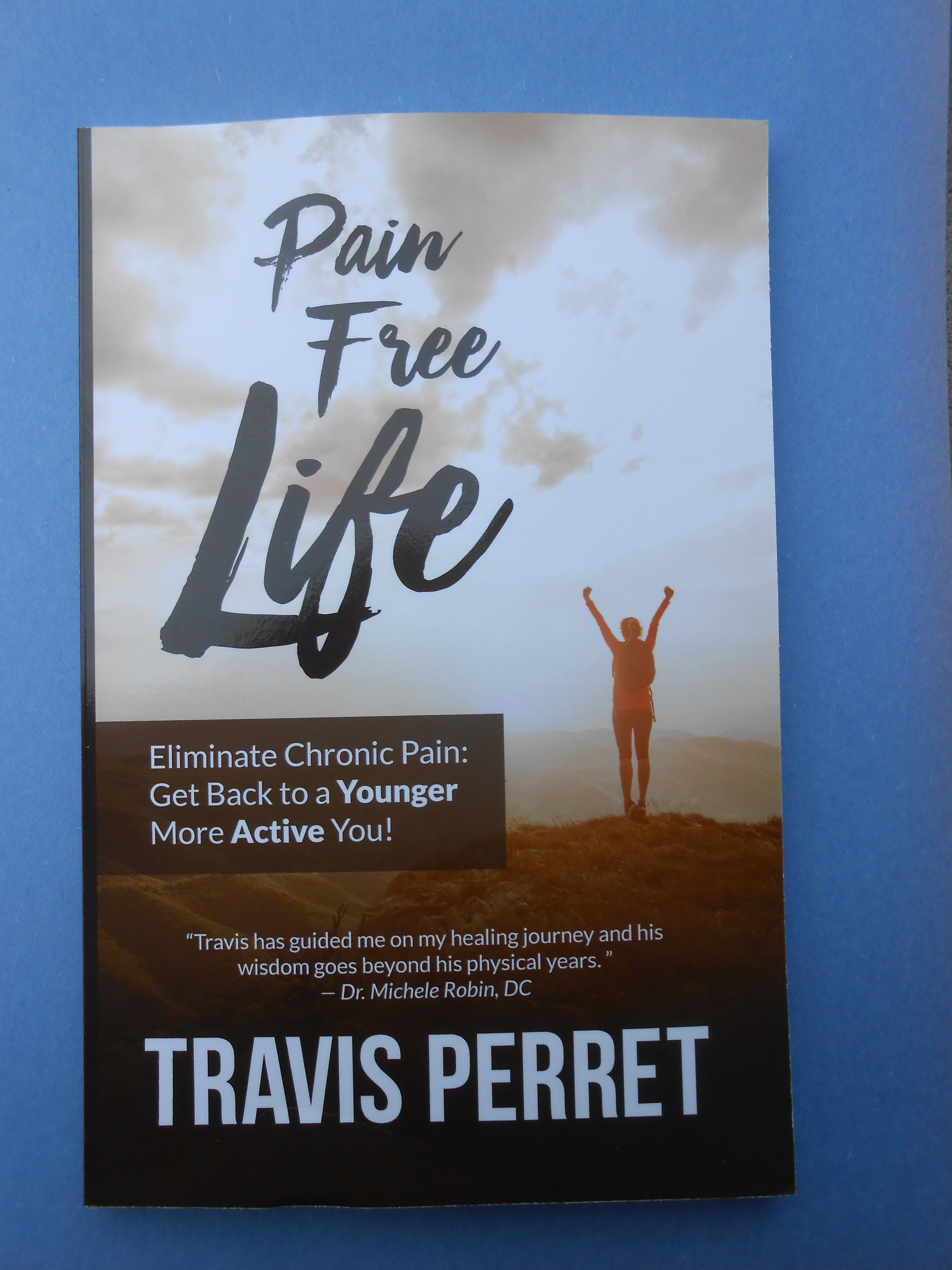 "Travis Perret's ""Pain-Free Life"""