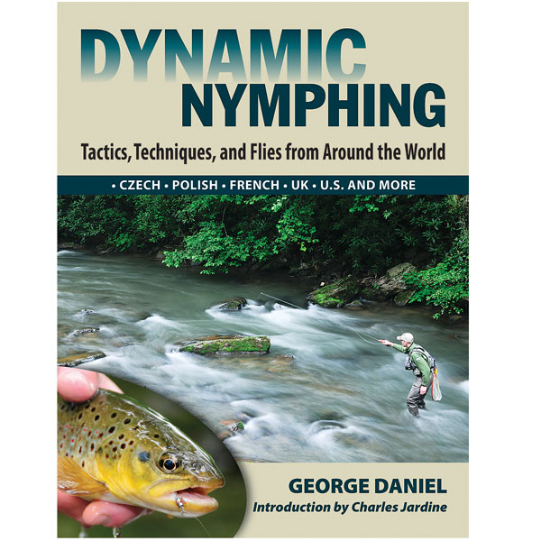 Dynamic nymphing by george daniel fly fisherman for Fly fishing books