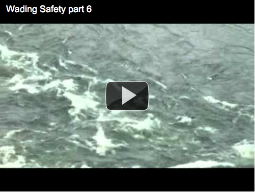Wading safety video part 6 in a series.