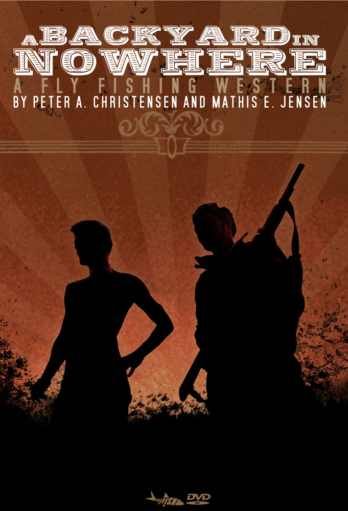Backyard in Nowhere  Backyard in Nowhere: A Fly Fishing Western by Peter Christensen and Mathis