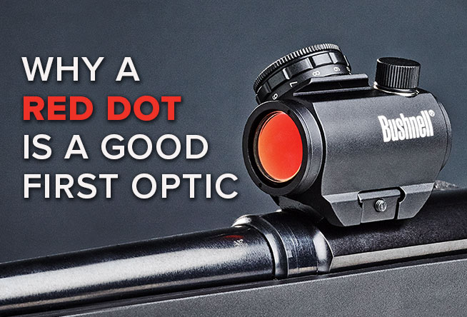 Why a Red Dot is a Good First Optic