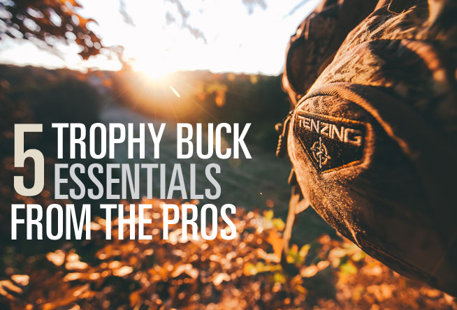 5 Trophy Buck Essentials from the Pros