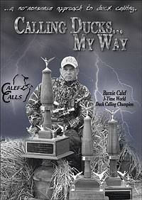 By Bob Humphrey    Three-time World Champion duck caller Barnie Calef offers Call